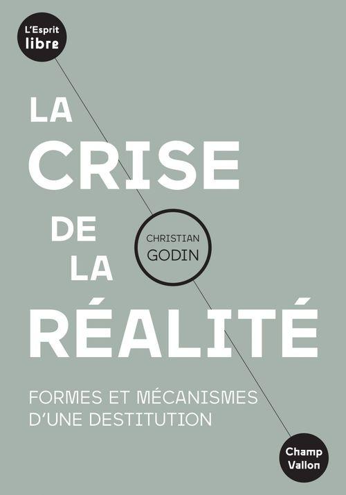 La crise de la réalite ; formes et mécanismes d'une destitution