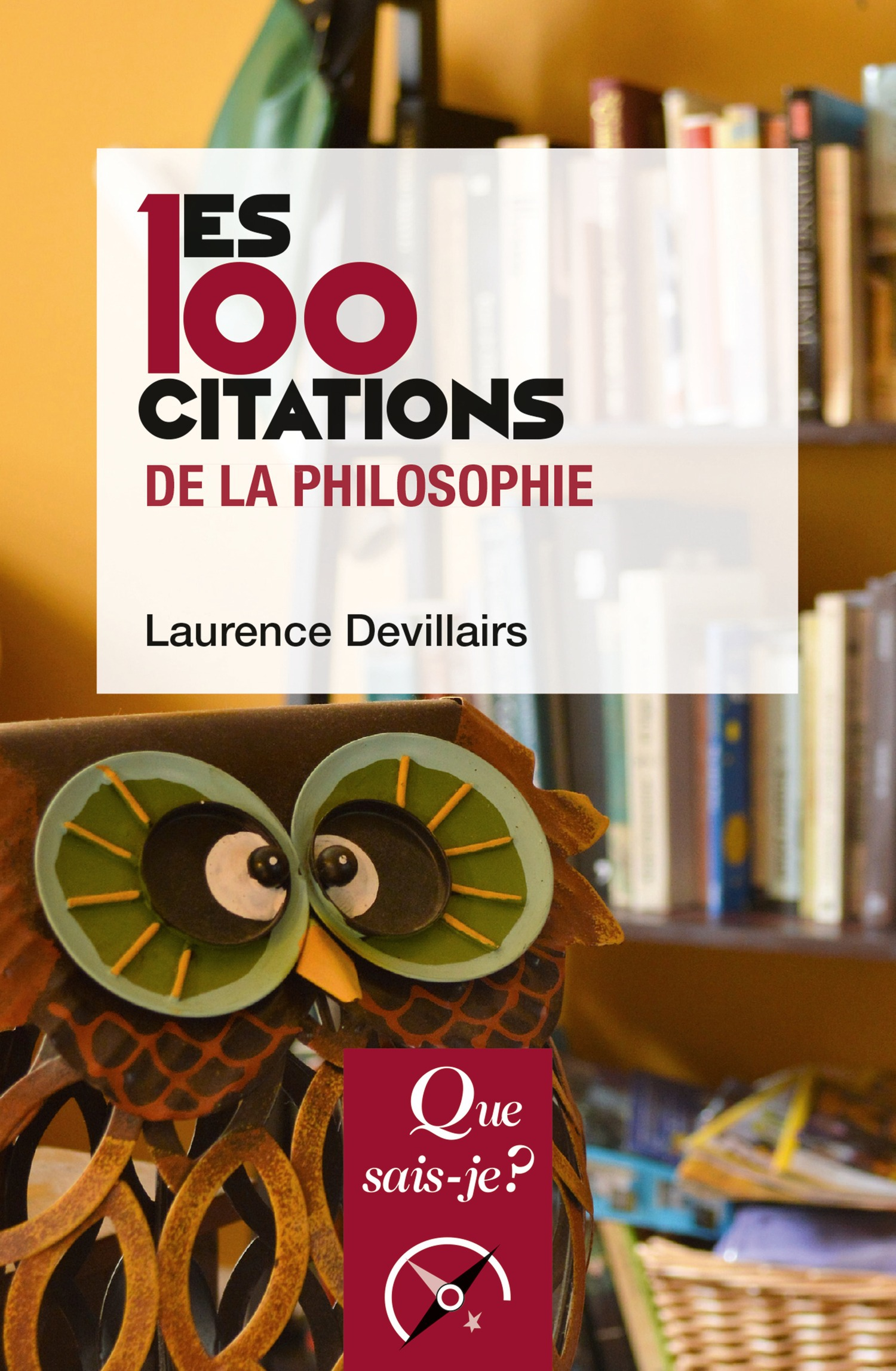 Laurence Devillairs Les 100 citations de la philosophie