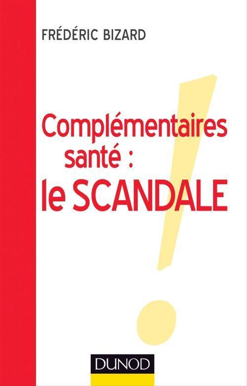 Frédéric Bizard Complémentaires santé : le scandale !
