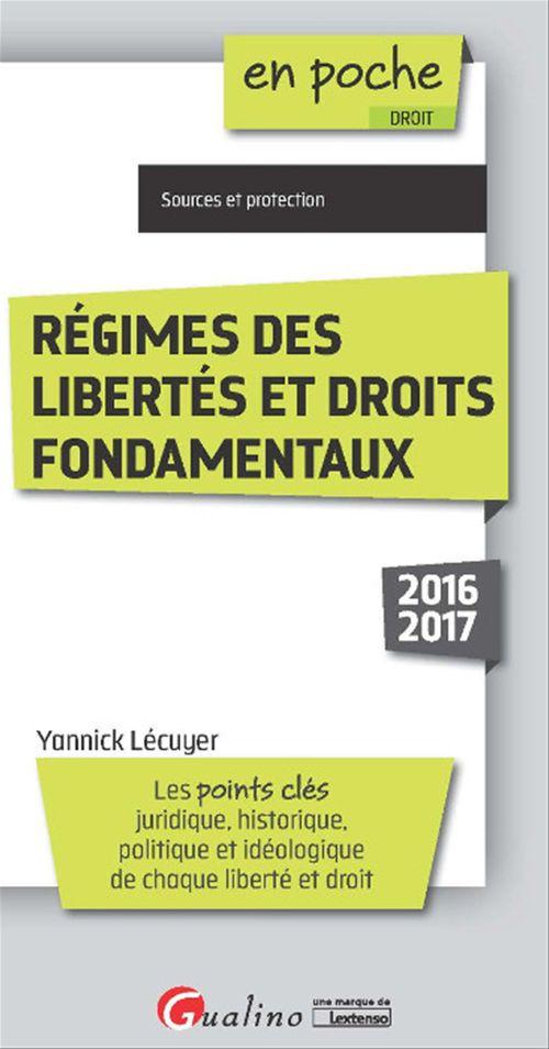 Yannick Lécuyer En poche - Régimes des libertés et droits fondamentaux 2016-2017 - 2e édition