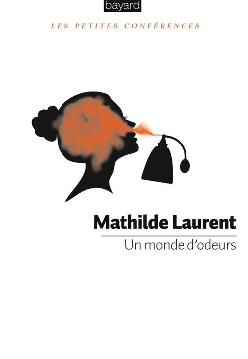 Mathilde Laurent Un monde d'odeurs