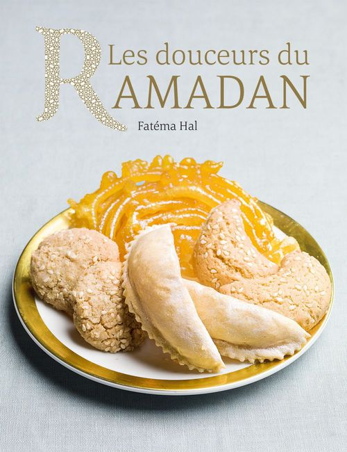 Fatéma Hal Les douceurs du Ramadan