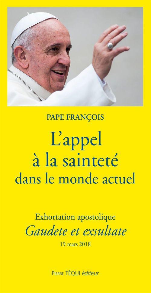 Pape François L'appel à la sainteté dans le monde actuel