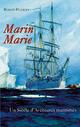 Marin Marie ; un si�cle d'aventures maritimes