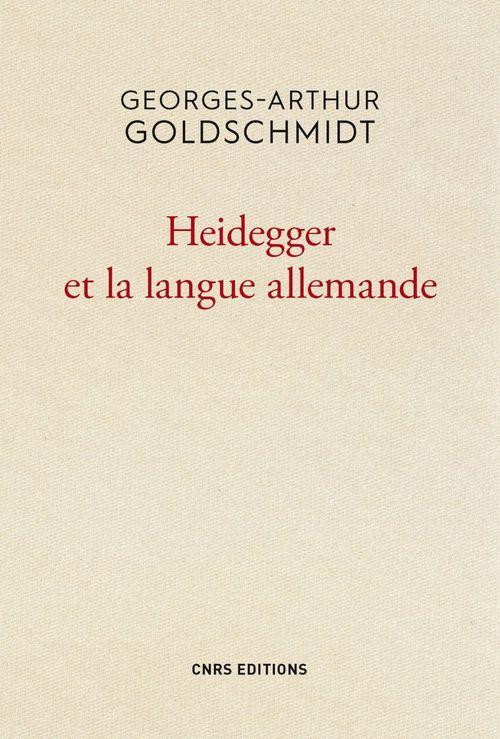 Georges-Arthur Goldschmidt Heidegger et la langue allemande