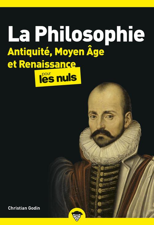 La philosophie poche pour les nuls : Antiquité, Moyen Âge et Renaissance