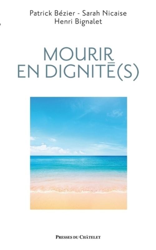 Patrick Bézier Mourir en dignité(s)