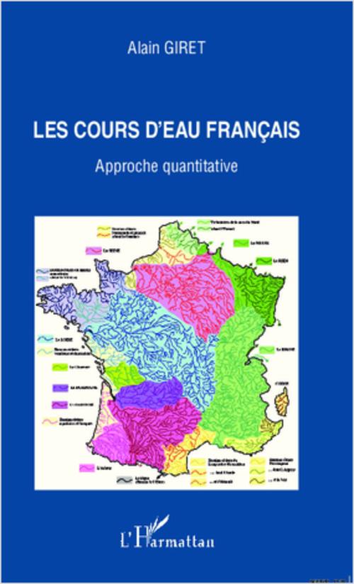 Alain Giret Les cours d'eau français ; approche quantitative