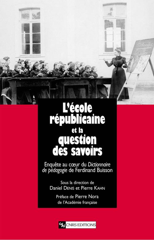 Pierre Kahn L´École républicaine et la question des savoirs