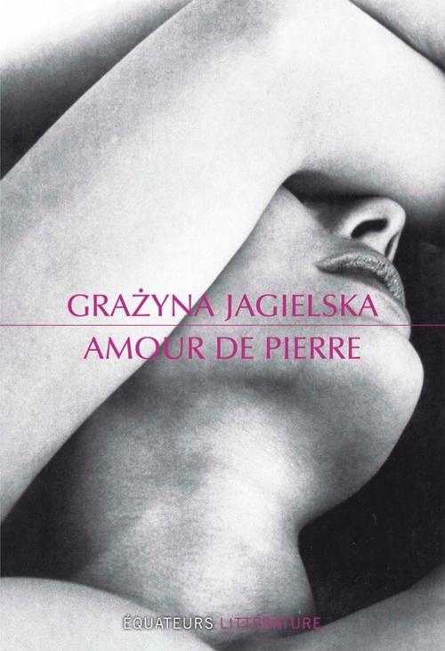 Grazyna Jagielska Amour de pierre