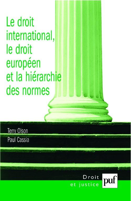 Le droit international, le droit européen et la hiérarchie des normes