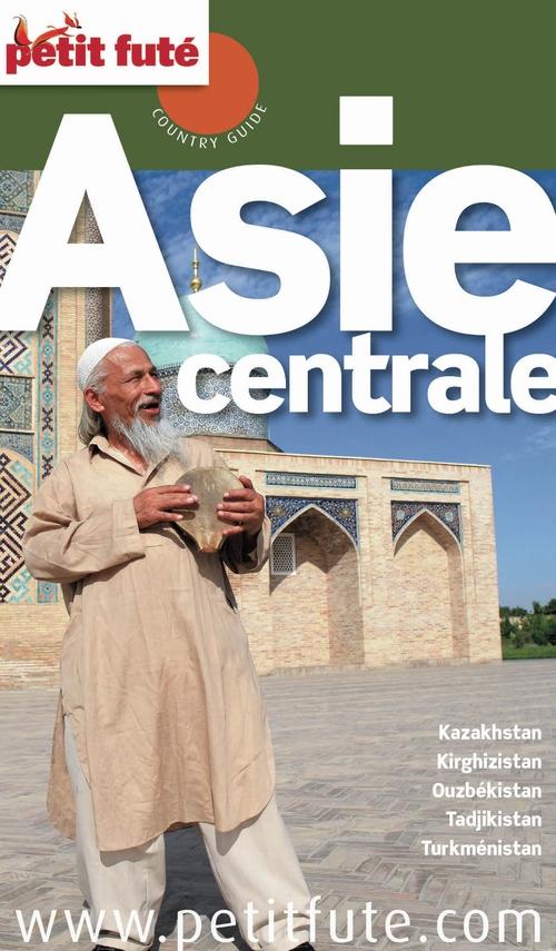 Collectif Petit Fute Asie centrale (édition 2014)