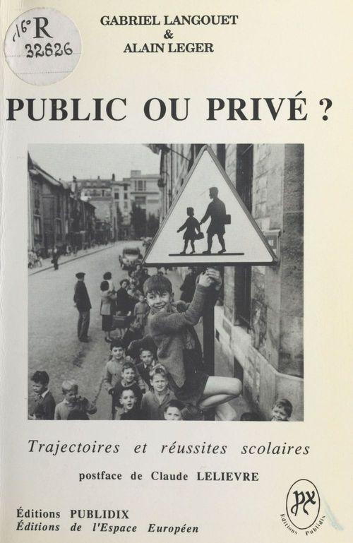 Gabriel Languoët Public ou privé ? Trajectoires et réussites scolaires