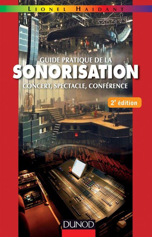 Lionel Haidant Guide pratique de la sonorisation - 2e éd.