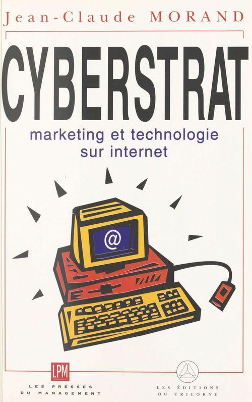 Cyberstrat : marketing et technologie sur Internet