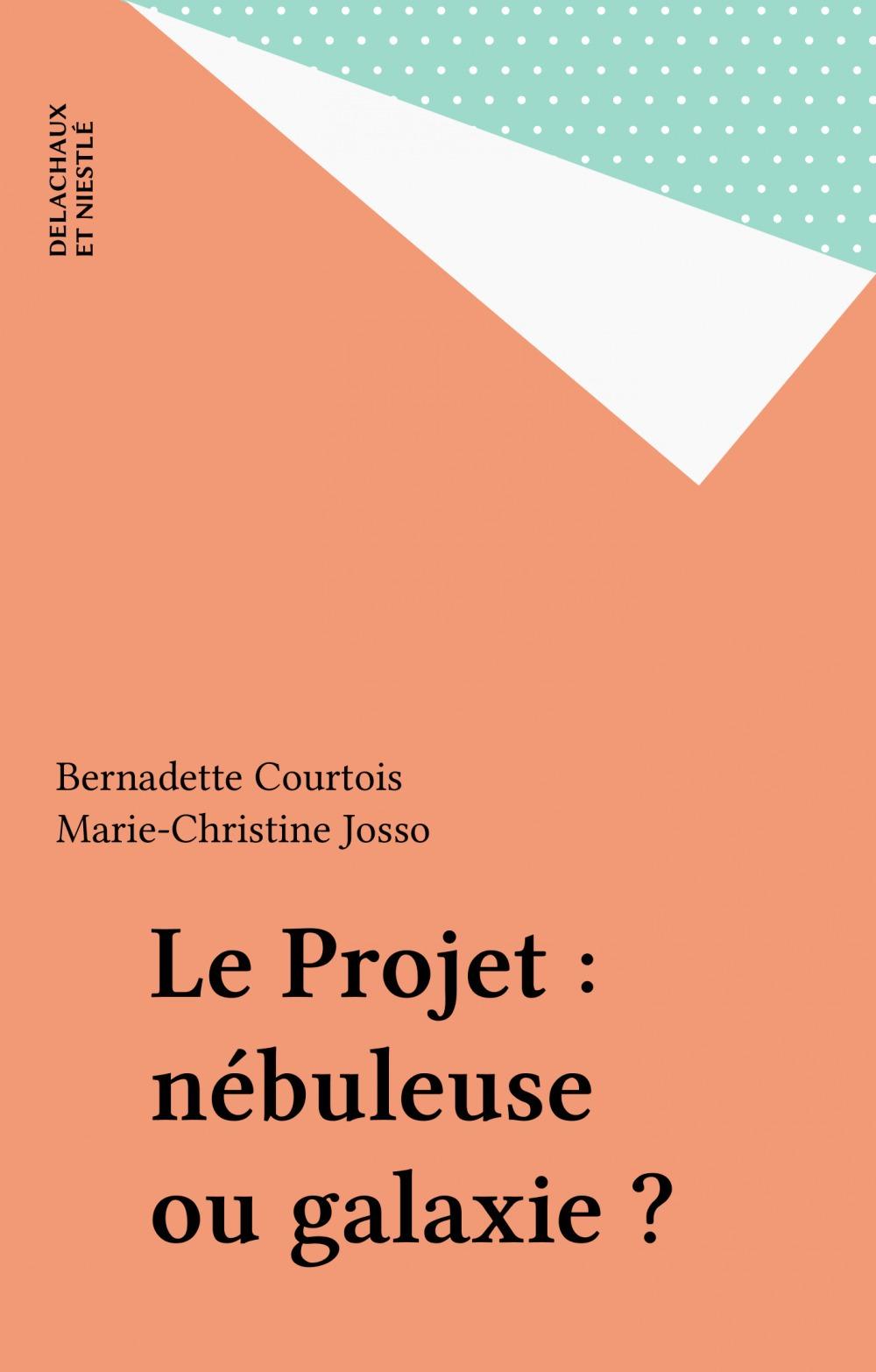 Marie-Christine Josso Le Projet : nébuleuse ou galaxie ?