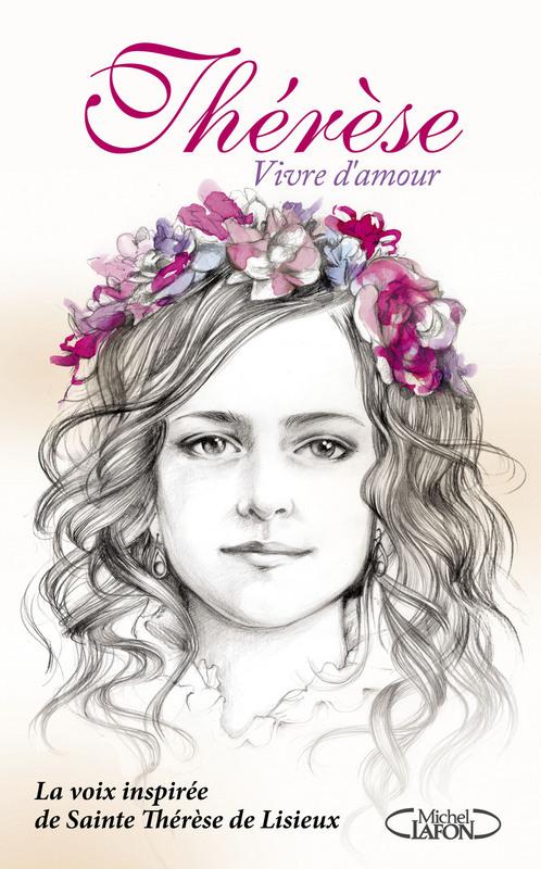 Therese de sainte Lisieux Vivre d'amour