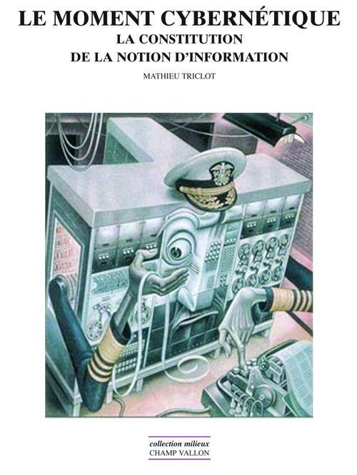 Mathieu TRICLOT Le moment cybernétique