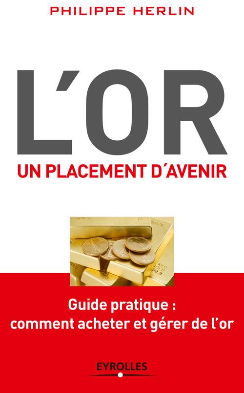 Philippe Herlin L'or, un placement d'avenir