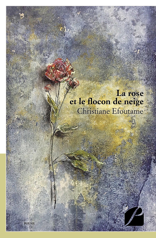 Christiane Efoutame La rose et le flocon de neige