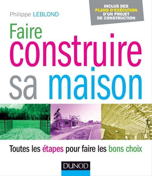 Philippe Leblond Faire construire sa maison