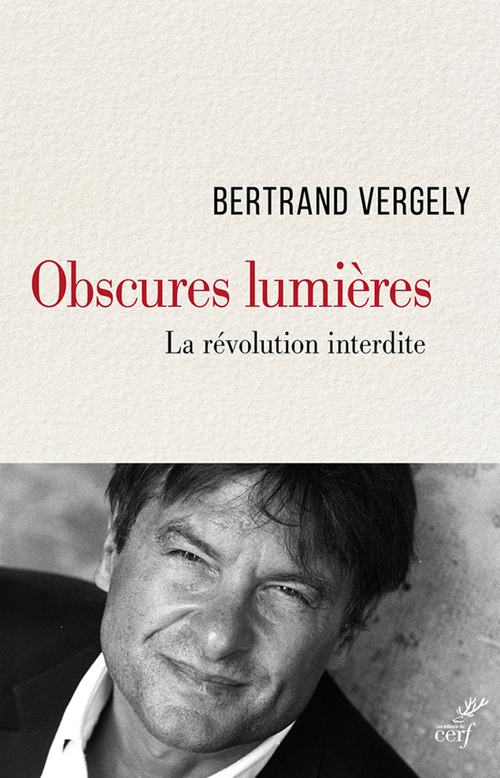 Bertrand Vergely Obscures lumières