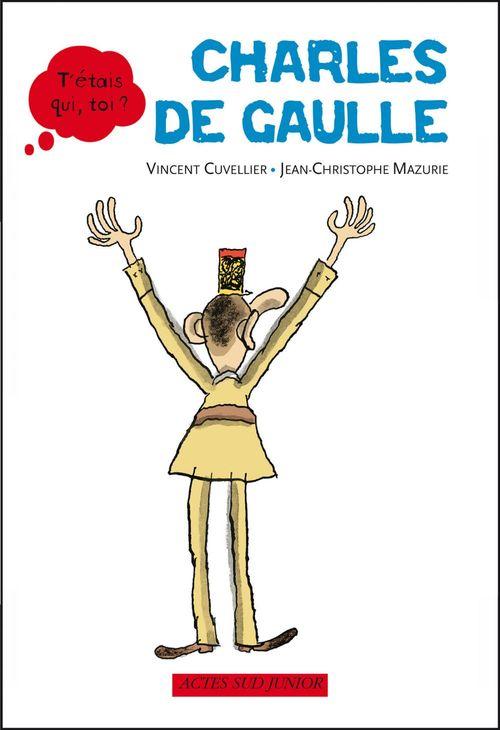Vincent Cuvellier Charles De Gaulle