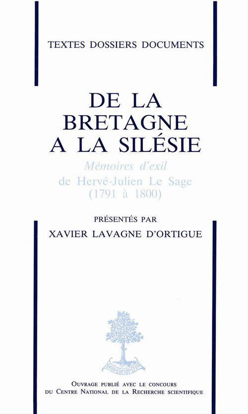 De La Bretagne A La Silesie Memoires D'Exil De Herve-Julien Le Sage (1791-1800)