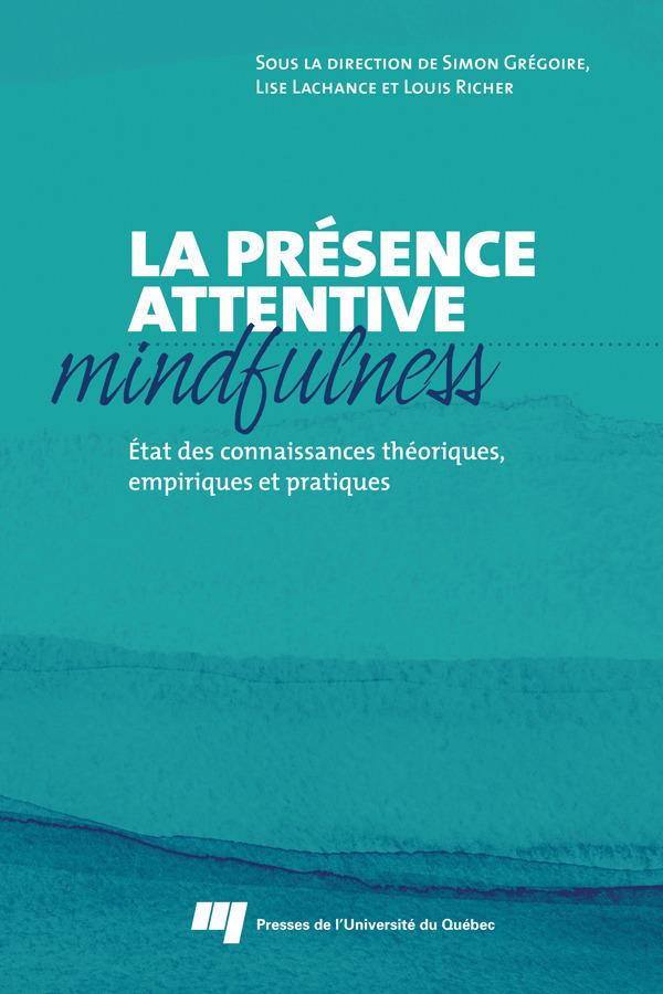 Lise Lachance La présence attentive (mindfulness)