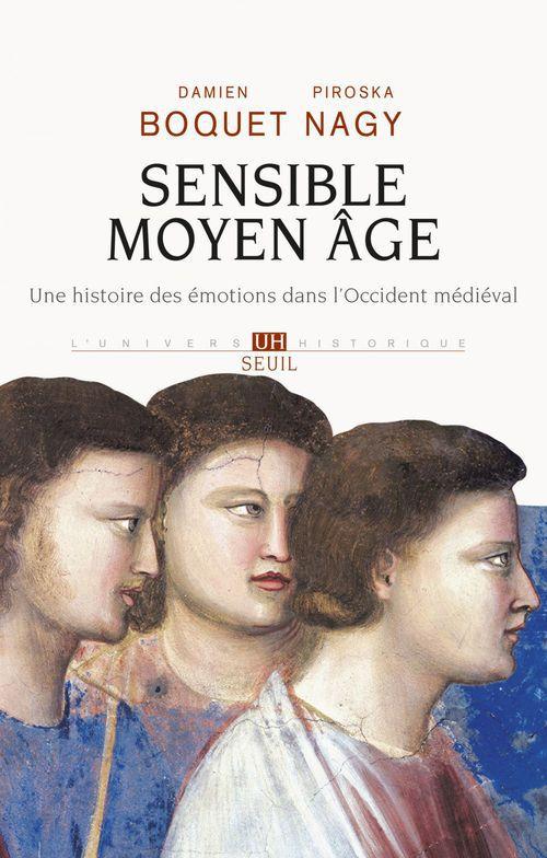 Piroska Nagy Abandonné - Sensible Moyen Âge. Une histoire des émotions dans l'Occident médiéval