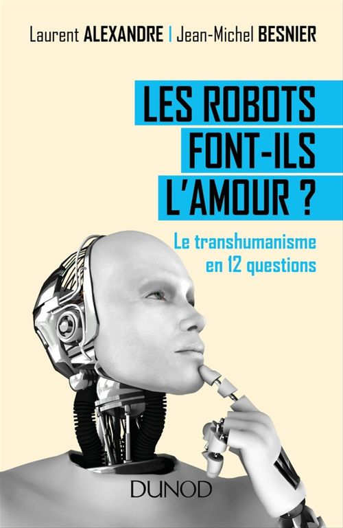 Jean-Michel Besnier Les robots font-ils l'amour ?