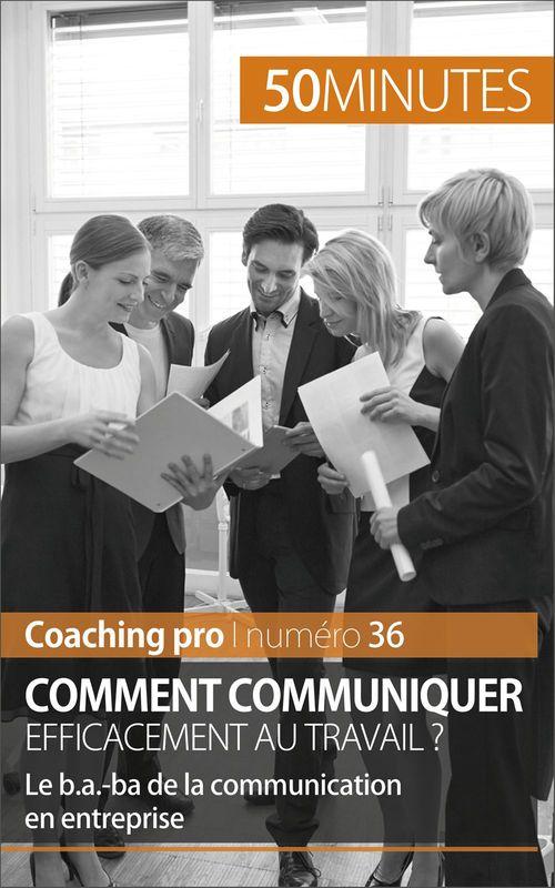 Comment communiquer efficacement au travail ?