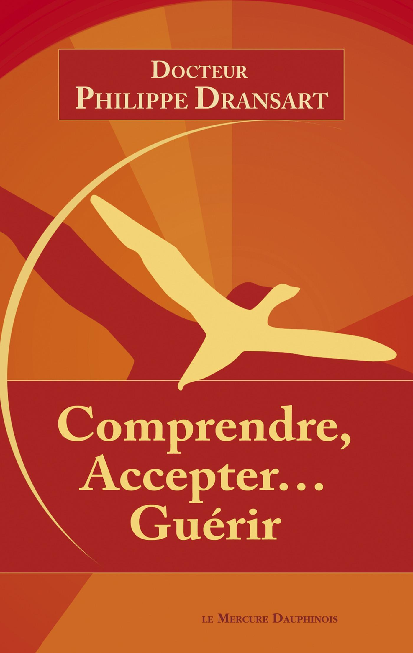 Dr. Philippe Dransart Comprendre, accepter... guérir