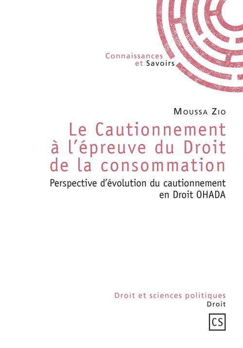 Le Cautionnement à l'épreuve du Droit de la consommation