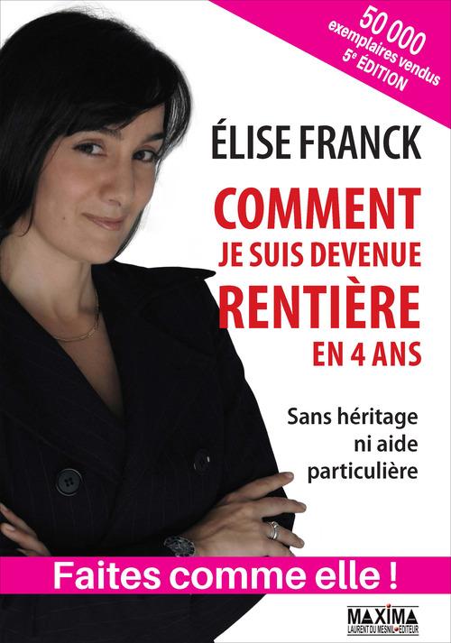 Elise Franck Comment je suis devenue rentière en 4 ans