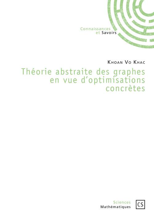 Khoan Vo Khac Théorie abstraite des graphes en vue d'optimisations concrètes