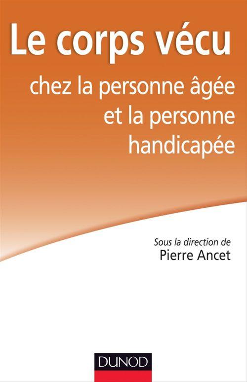 Henri-Jacques Stiker Le corps vécu chez la personne âgée et la personne handicapée