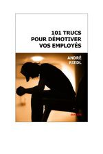 101 trucs pour dmotiver vos employs