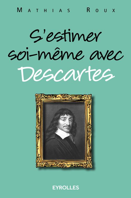 Mathias Roux S'estimer soi-même avec Descartes