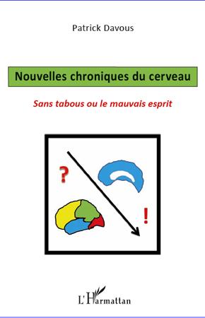 Patrick Davous Nouvelles chroniques du cerveau ; sans tabous ou le mauvais esprit