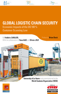 Frederic Carluer Global logistics chain security ; economic impacts of the US 100% container scanning law