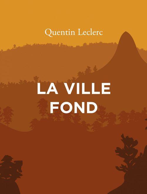 Quentin LECLERC La Ville fond