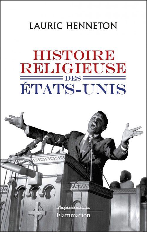 Lauric Henneton Histoire religieuse des Etats-Unis