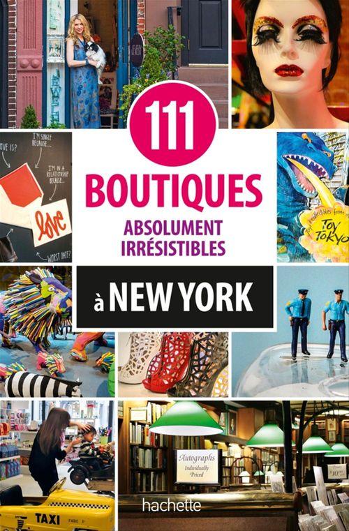 Susan Lusk 111 boutiques absolument irrésistibles à New York