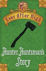 Ever After High: Hunter Huntsman's Story