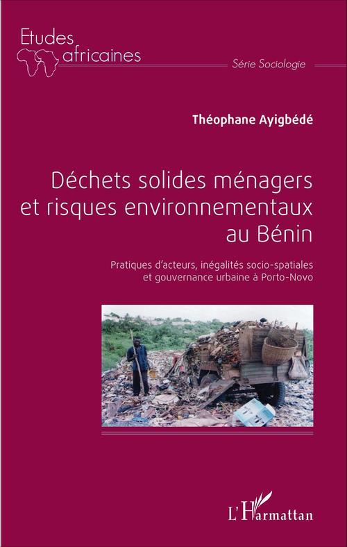 Théophane Ayigbédé Déchets solides ménagers et risques environnementaux au Bénin