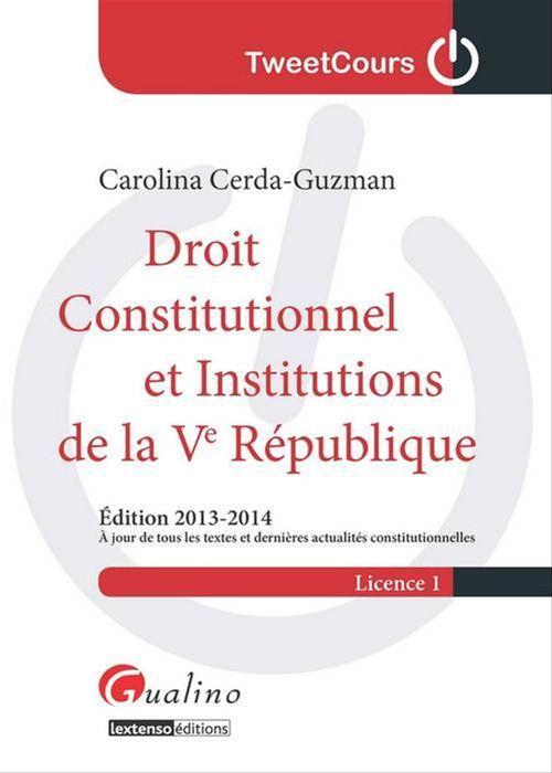 Carolina Cerda-Guzman Droit constitutionnel et institutions de la Ve République 2013-2014