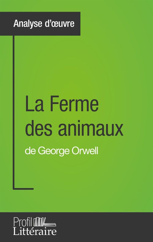 La Ferme des animaux de George Orwell (Analyse approfondie)
