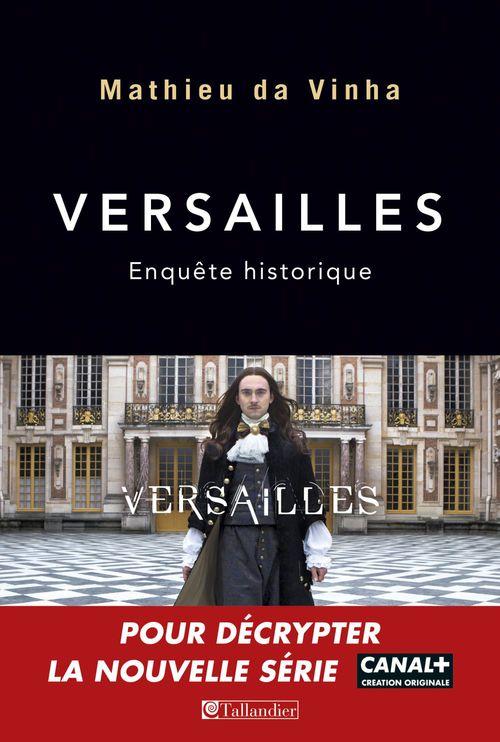 Mathieu da Vinha Versailles. Enquête historique