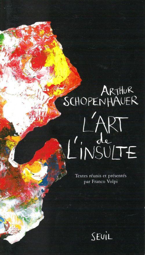 Arthur Schopenhauer L'Art de l'insulte